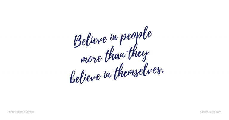 Believe in people more than they believe in themselves