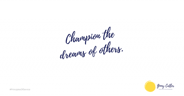 Champion the dreams of others