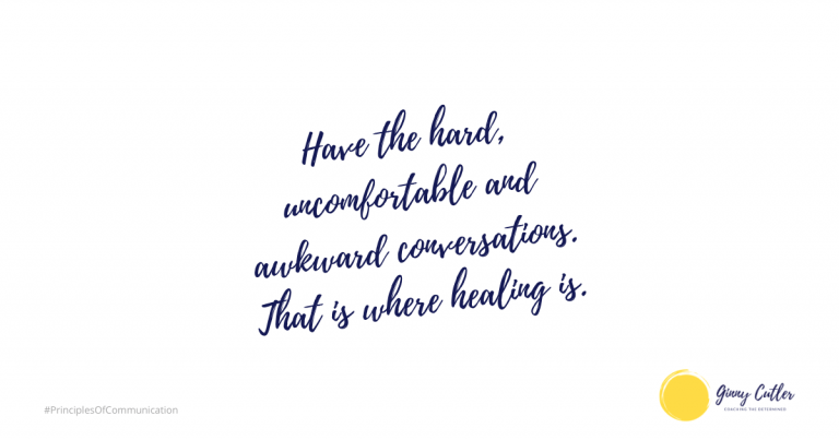 Have the hard, uncomfortable and awkward conversations. That is where healing is.