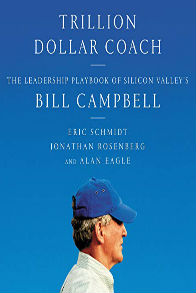 Trillion Dollar Coach The Leadership Playbook of Silicon Valleys Bill Campbell